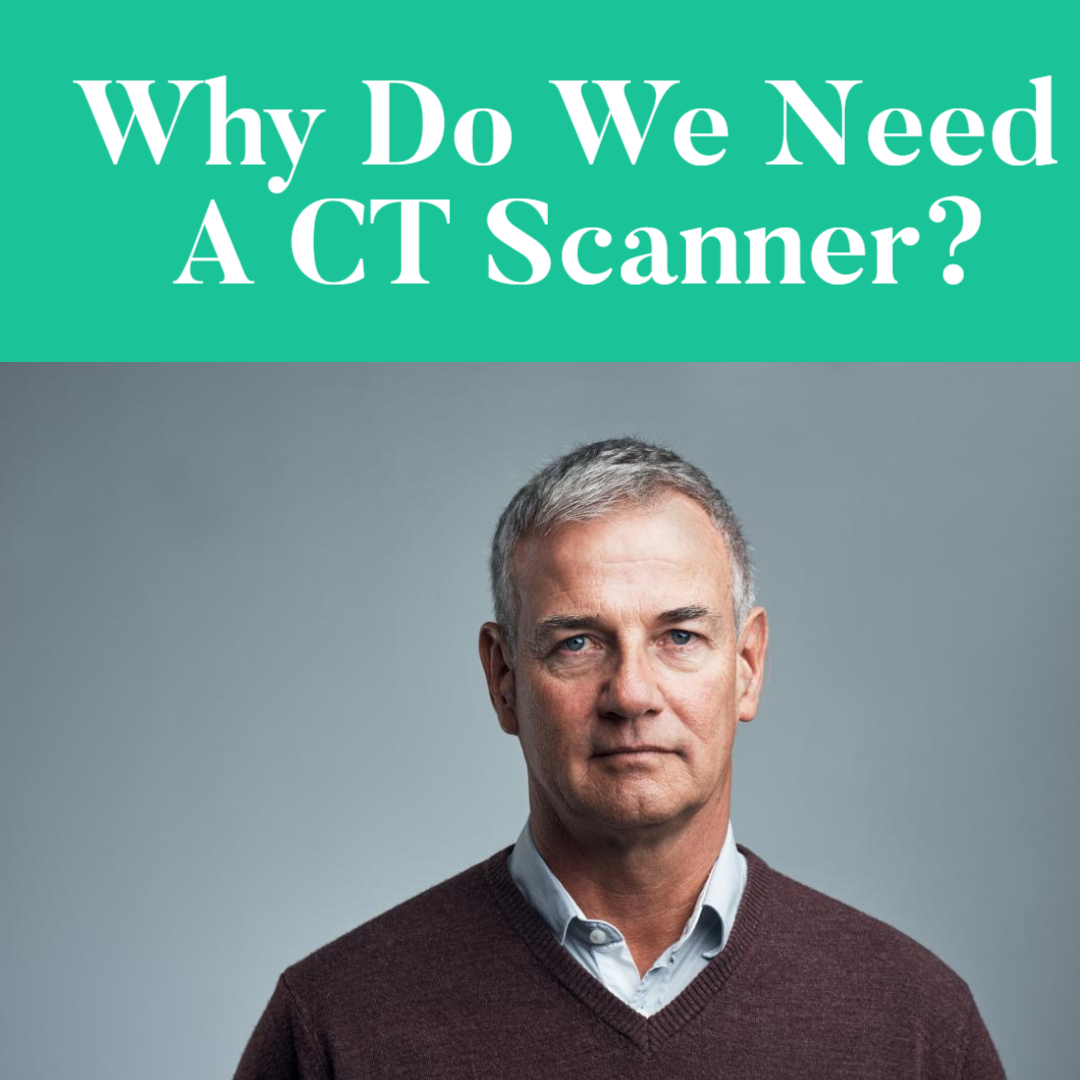 Why We Need CT Scan